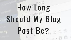 how long should my blog post be