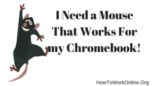 """Blog title, """"I Need a Mouse That Works For my Chromebook!"""" With a big mouse raising his hand."""
